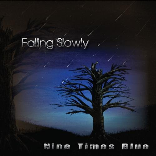 Nine Times Blue Falling Slowly