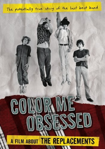 Replacements Color Me Obsessed A Film Abou