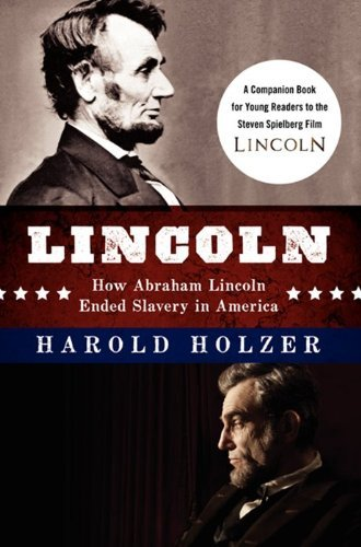 Harold Holzer Lincoln How Abraham Lincoln Ended Slavery In America A C