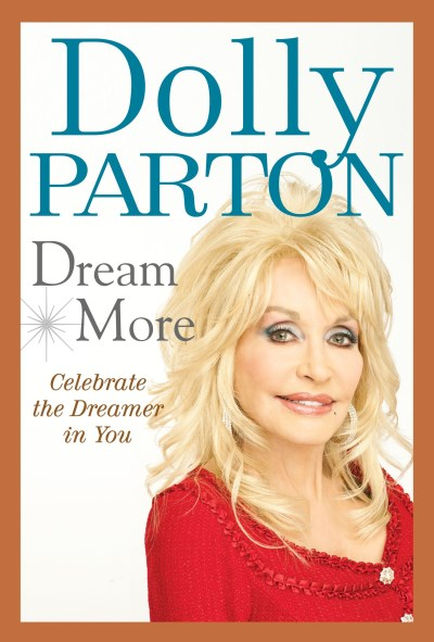 Dolly Parton Dream More Celebrate The Dreamer In You New