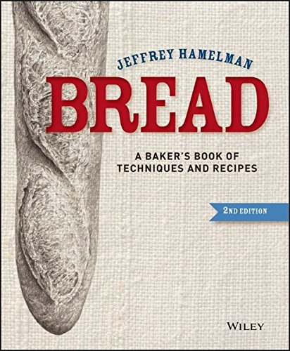 Jeffrey Hamelman Bread A Baker's Book Of Techniques And Recipes 0002 Edition;revised