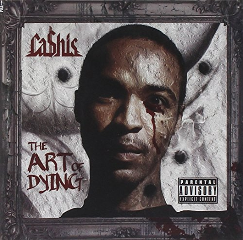 Cashis Art Of Dying Explicit Version