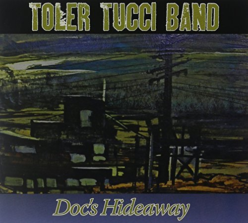 Toler Tucci Band Doc's Hideaway