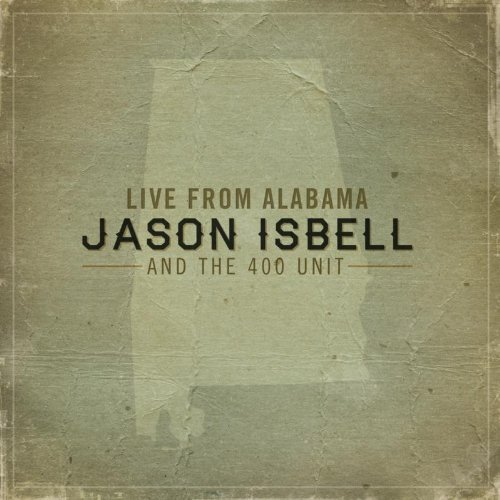 Jason & The 400 Unit Isbell Live From Alabama