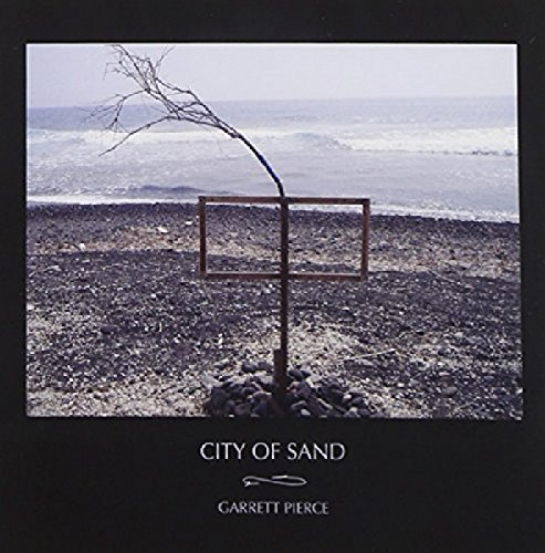 Garrett Pierce City Of Sand