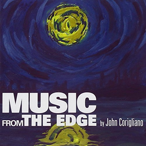 John Corigliano Music From The Edge