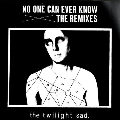 Twilight Sad No One Can Ever Know Remixes