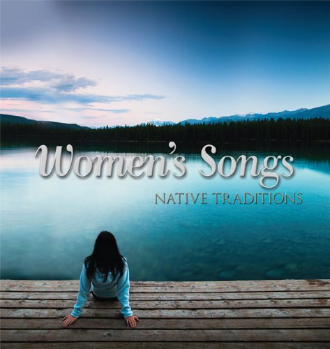Native Traditions Women's Songs