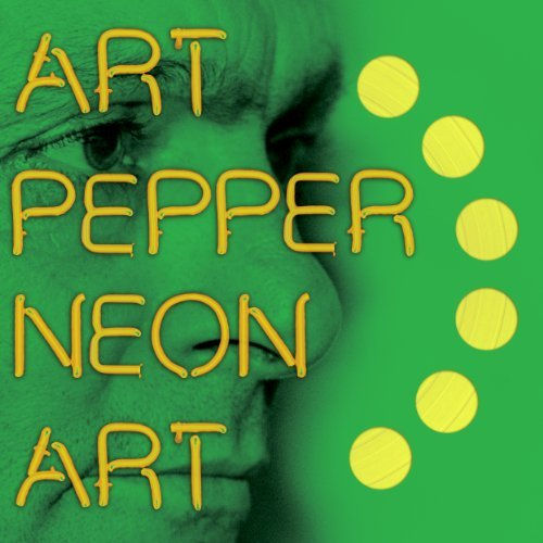 Art Pepper Vol. 3 Neon Art