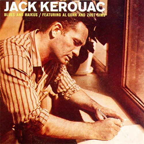 Jack Kerouac Blues & Haikus
