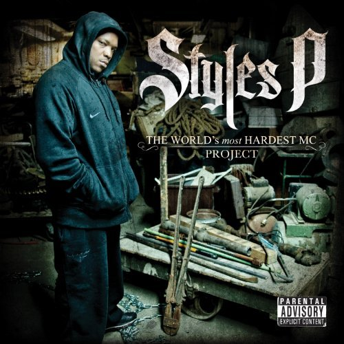 Styles P World's Most Hardest Mc Projec Explicit Version