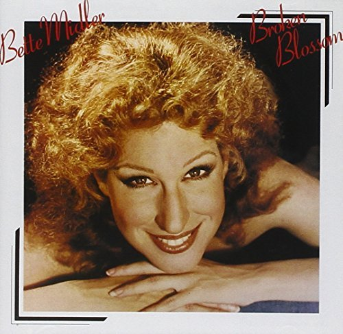 Bette Midler Broken Blossom Remastered