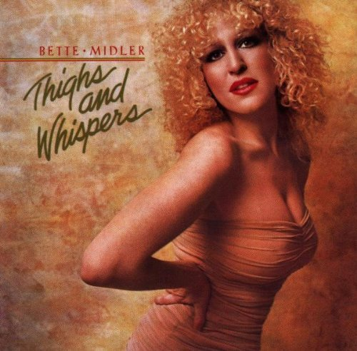 Bette Midler Thighs & Whispers Remastered