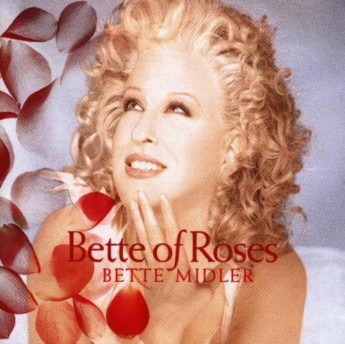 Midler Bette Bette Of Roses
