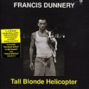 Francis Dunnery Tall Blonde Helicopter