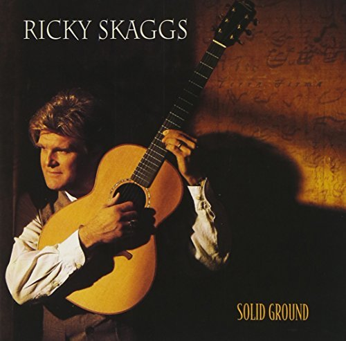Ricky Skaggs Solid Ground Lmtd Ed.