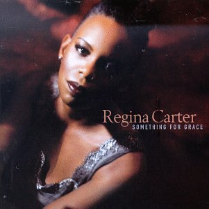 Regina Carter Something For Grace Something For Grace