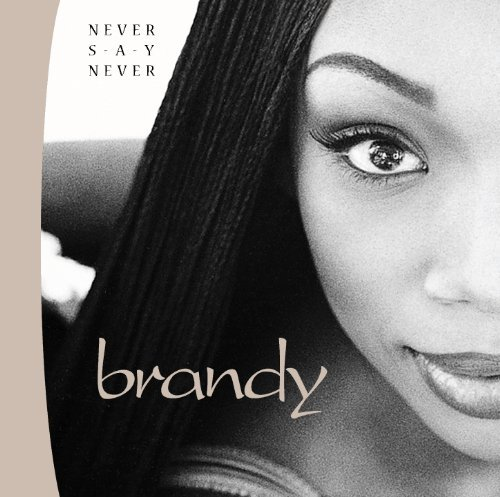 Brandy Never Say Never Feat. Monica Mase