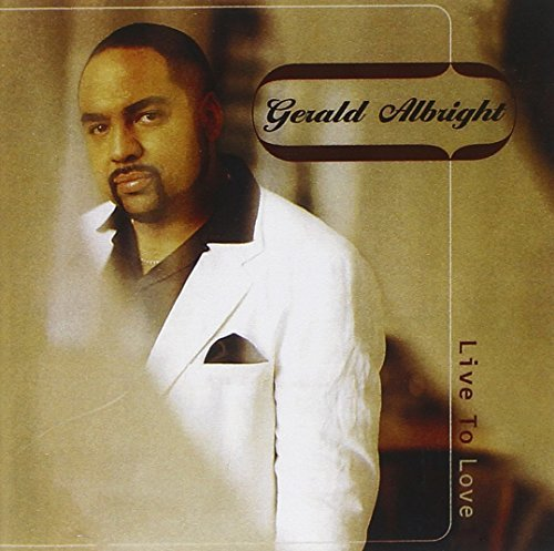 Gerald Albright Live To Love CD R
