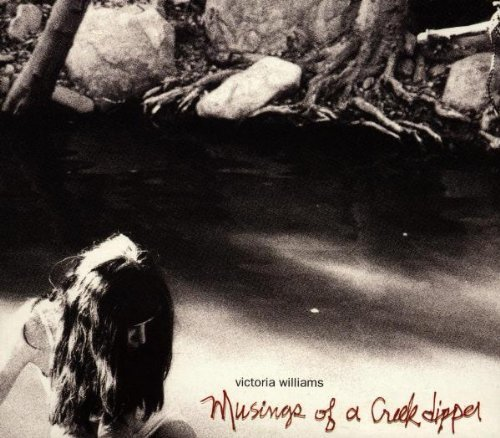 Victoria Williams Musings Of A Creekdipper CD R