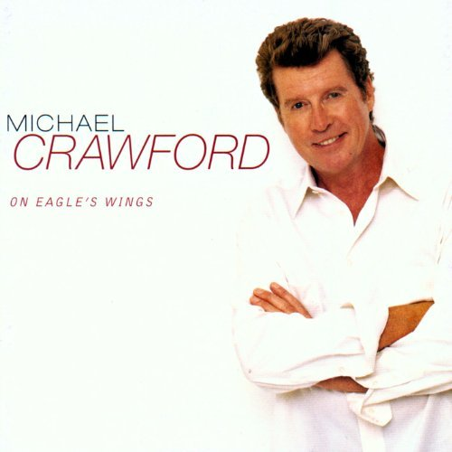 Michael Crawford On Eagle's Wings