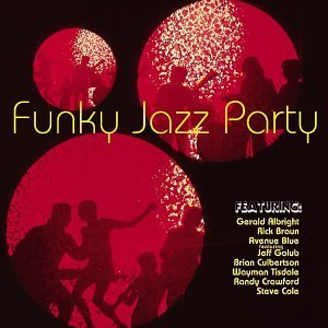 Funky Jazz Party Funky Jazz Party Braun Avenue Blue Culbertson Tisdale Crawford Albright Cole