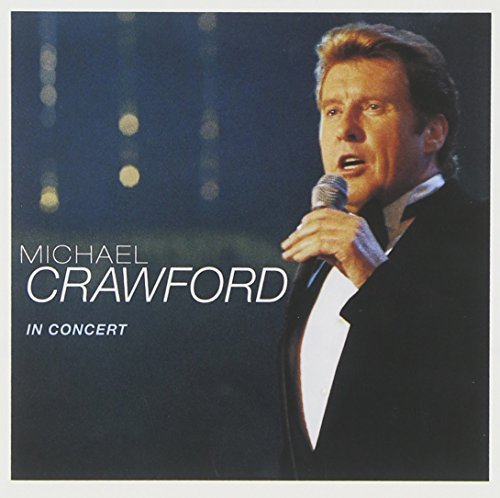 Crawford Michael Michael Crawford Live In Conce