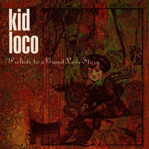 Kid Loco Prelude To A Grand Love Story CD R