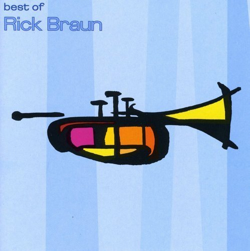 Rick Braun Best Of Braun