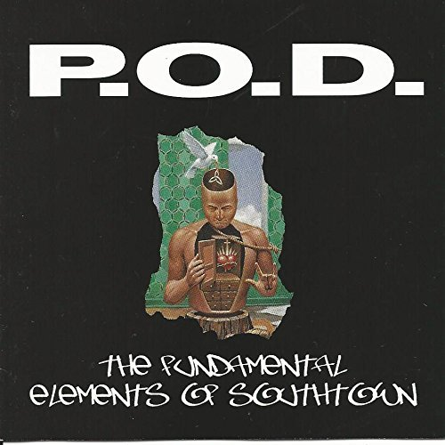 P.O.D. Fundamental Elements Of Southtown