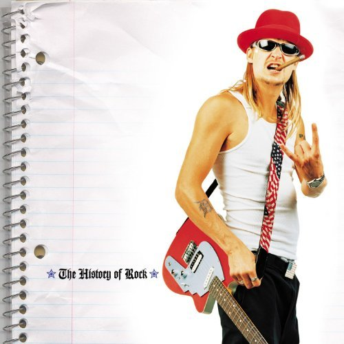 Kid Rock History Of Rock Clean Version