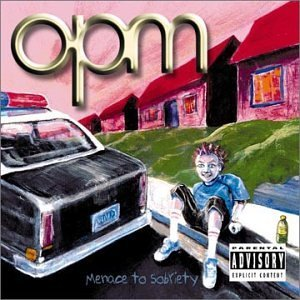 Opm Menace To Sobriety Explicit Version