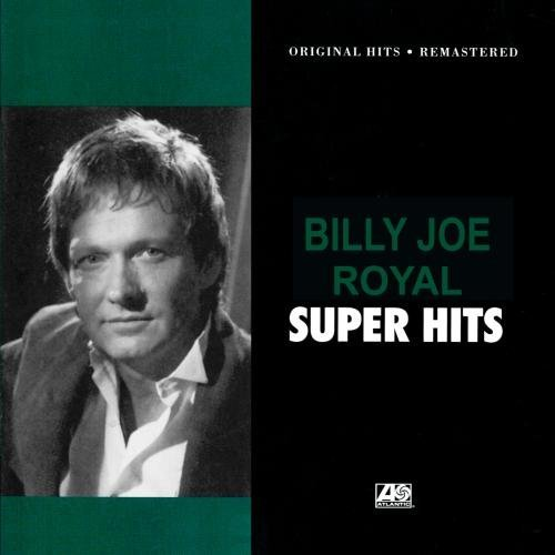 Billy Joe Royal Super Hits CD R