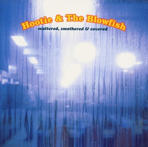 Hootie & The Blowfish Scattered Smothered & Covered