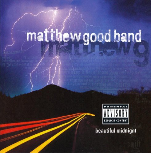 Matthew Band Good Beautiful Midnight Explicit Version