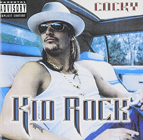 Kid Rock Cocky Explicit Version Cocky