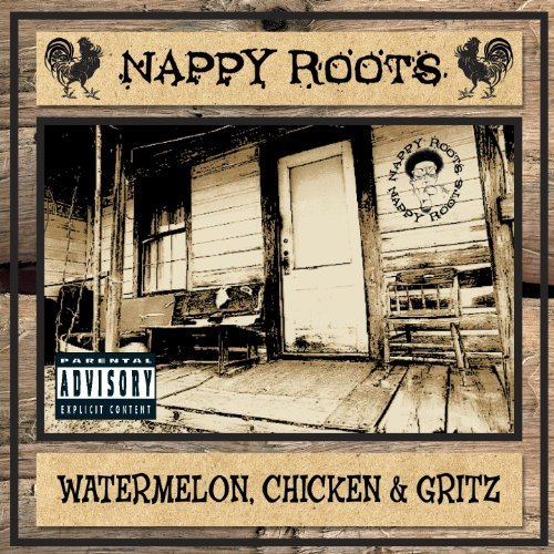 Nappy Roots Watermelon Chicken & Gritz Explicit Version