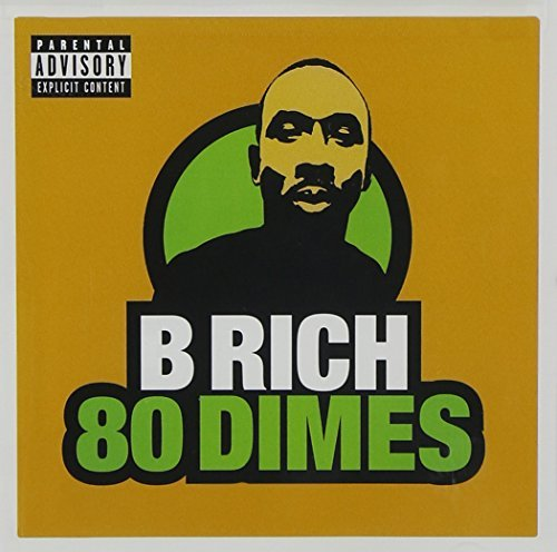 B Rich 80 Dimes Explicit Version