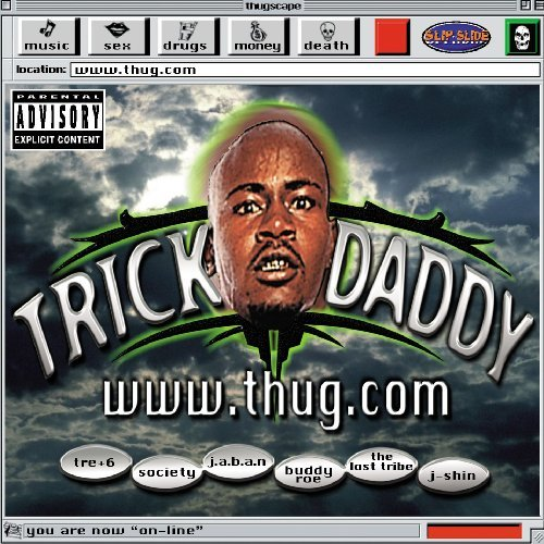 Trick Daddy Www.Thug.Com Explicit Version
