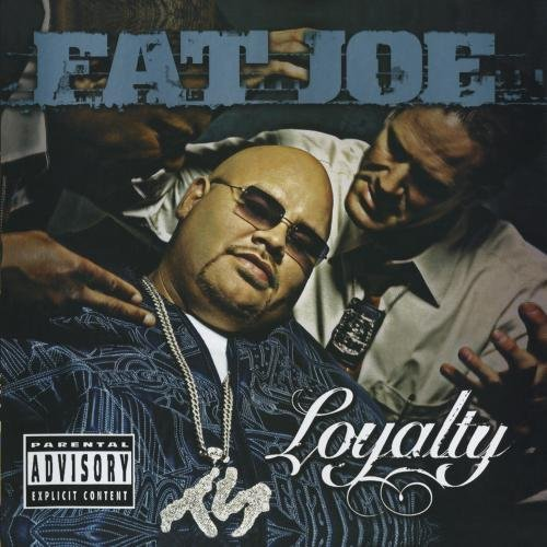 Fat Joe Loyalty Explicit Version