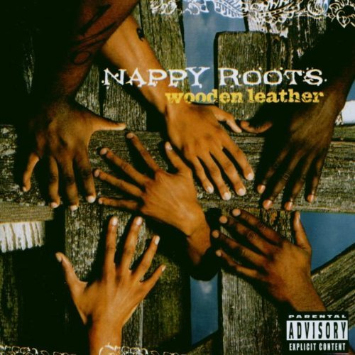 Nappy Roots Wooden Leather Explicit Version