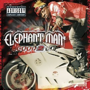 Elephant Man Good 2 Go Explicit Version