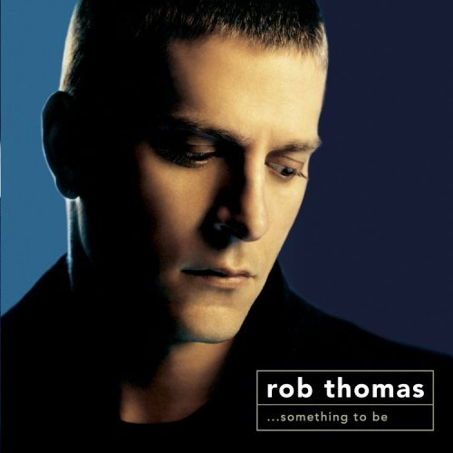 Rob Thomas Something To Be Dualdisc