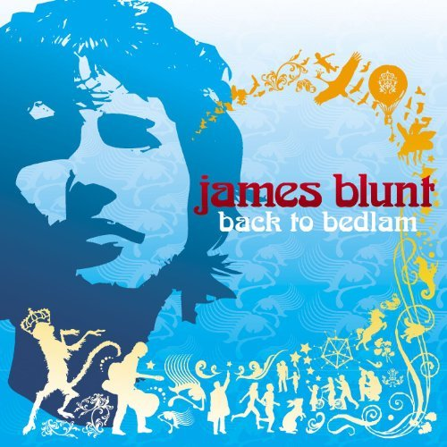 James Blunt Back To Bedlam Explicit Version