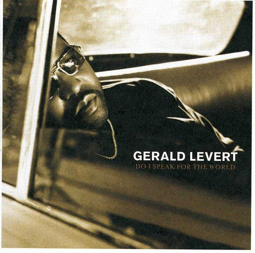 Gerald Levert Do I Speak For The World?