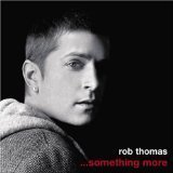 Rob Thomas Something More