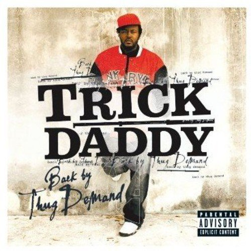 Trick Daddy Back By Thug Demand Explicit Version
