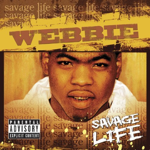 Webbie Savage Life Explicit Version