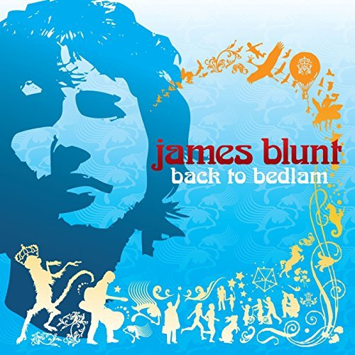 James Blunt Back To Bedlam Clean Version