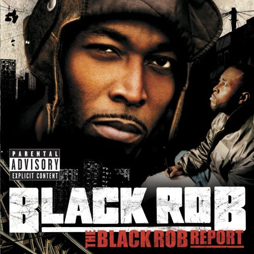 Black Rob Black Rob Report Explicit Version